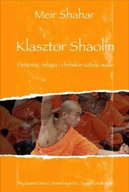 Okładka książki pt. Klasztor Shaolin napisanej przez Meir Shahar